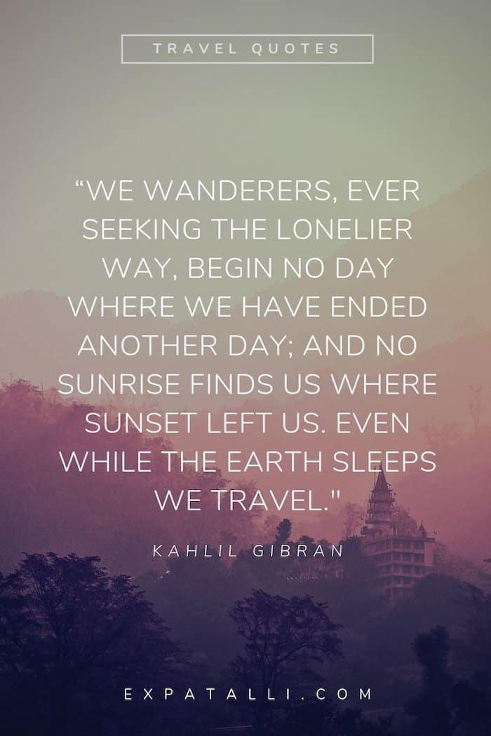 Pinterest image of sunset on mountains with Kahlil Gibran quote   Best Literary Travel Quotes   ExpatAlli.com