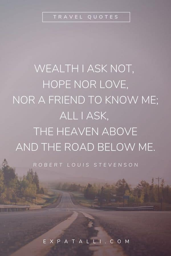 Pinterest image of a road with Robert Louis Stevenson quote   Best Travel Quotes from Literature   ExpatAlli.com