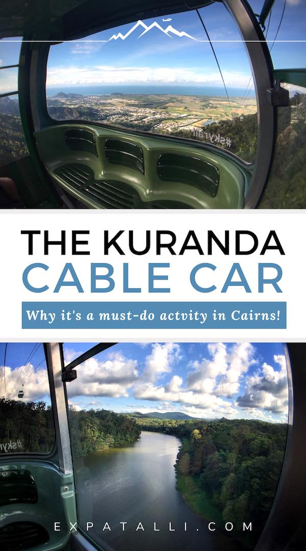 """Pinterest image of views from the Kuranda Skyrail with Text: """"The Kuranda cable car - a must-do activity in Cairns"""""""